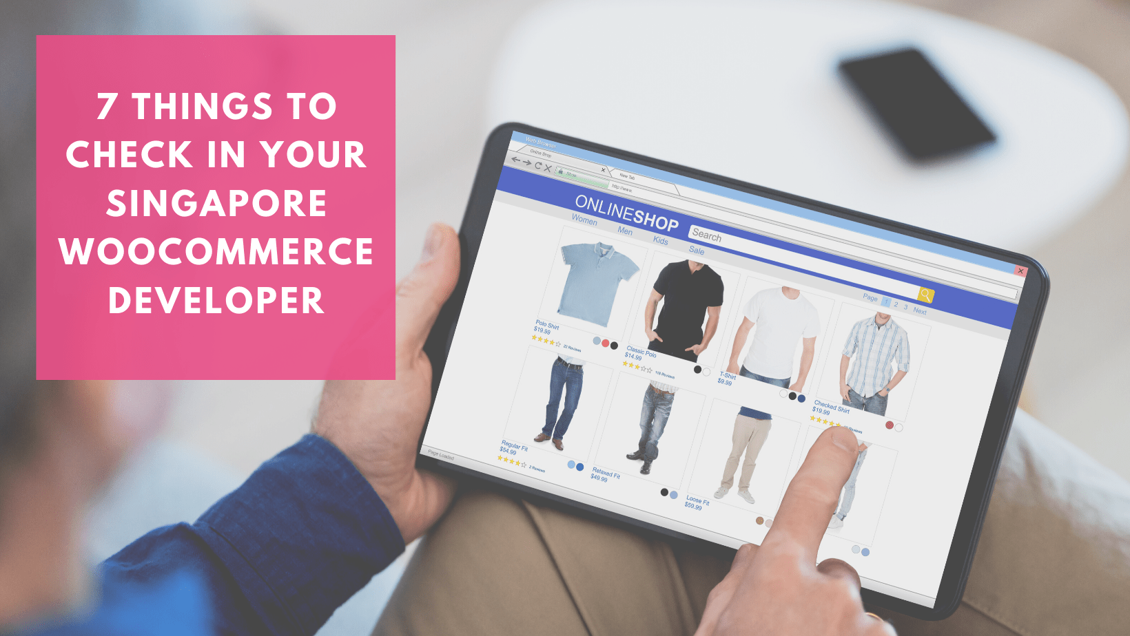 7 things to check before you hire a woocommerce developer in singapore