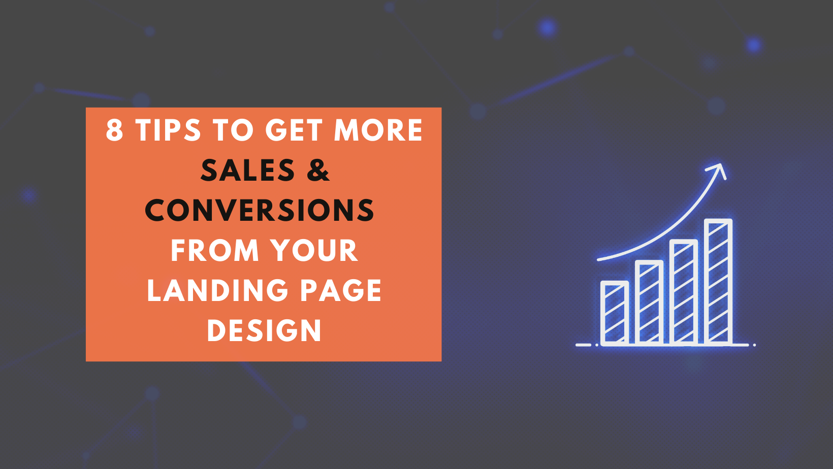 8 Tips to get more sales & conversions from your landing webpage design
